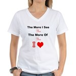 the more I see you Women's V-Neck T-Shirt