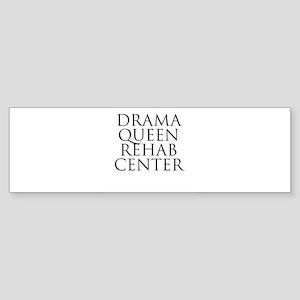 Drama Queen Rehab Center Bumper Sticker