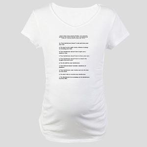 Top ten reasons why grooming Maternity T-Shirt