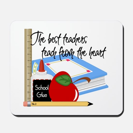 Teach From Heart Mousepad