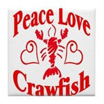 Peace Love Crawfish Tile Coaster