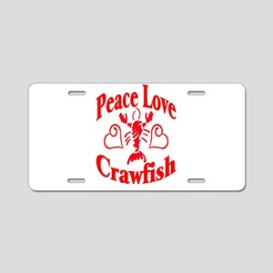 Peace Love Crawfish Aluminum License Plate