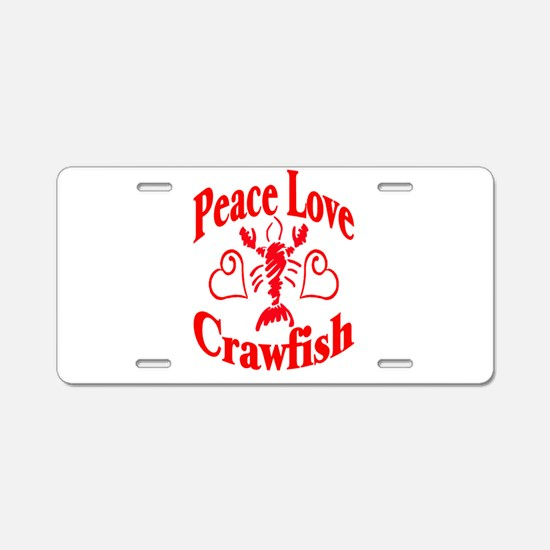 Peace Love Crawfish Aluminum License Plate