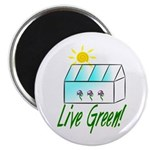 Live Green Greenhouse Magnet
