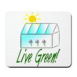 Live Green Greenhouse Mousepad