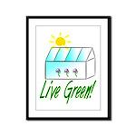Live Green Greenhouse Framed Panel Print