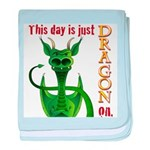 This day is just dragon on. baby blanket