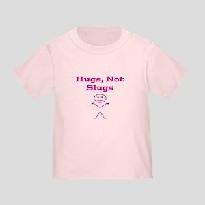 Hugs Not Slugs Toddler T-Shirt