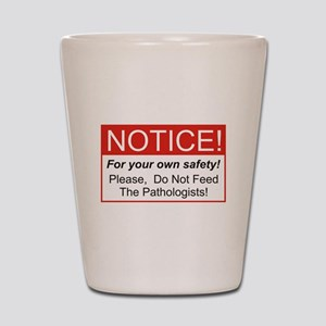 Notice / Pathologist Shot Glass
