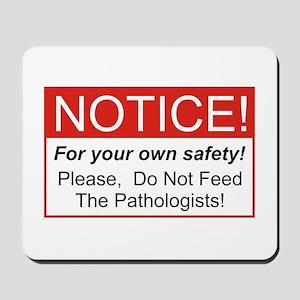 Notice / Pathologist Mousepad