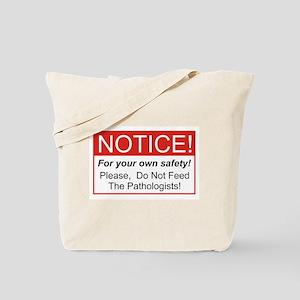 Notice / Pathologist Tote Bag