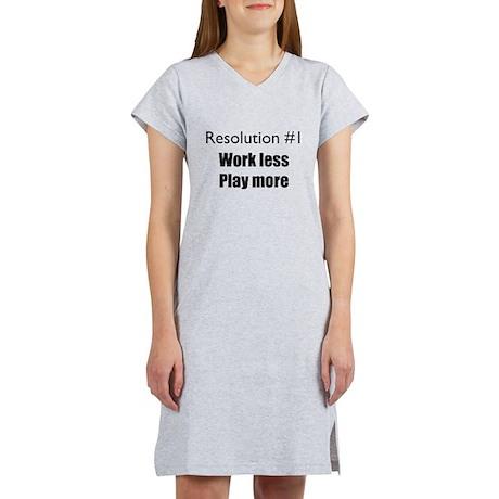 Resolution #1: Work less, pla Women's Nightshirt