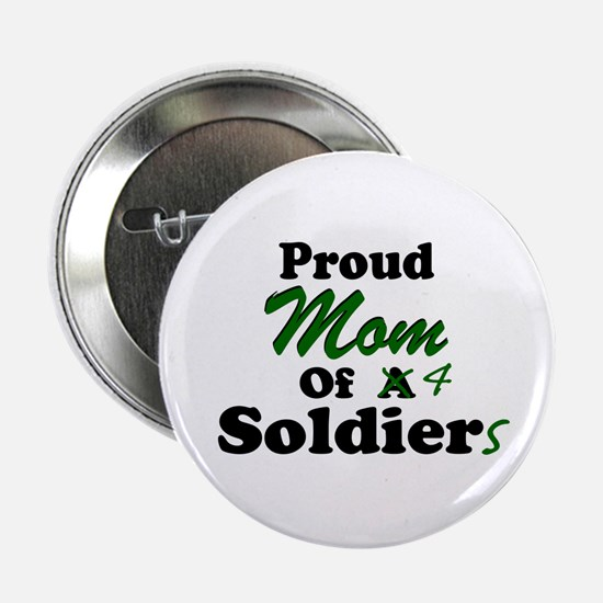 Proud Mom 4 Soldiers Button