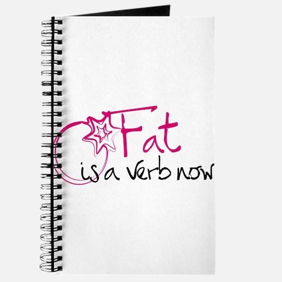 Fat Is A Verb Now Cursive Journal
