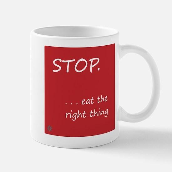 STOP.EAT RIGHT > mug