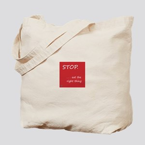 STOP.EAT RIGHT > tote bag