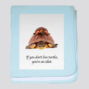 If You Don't Love Turtles baby blanket