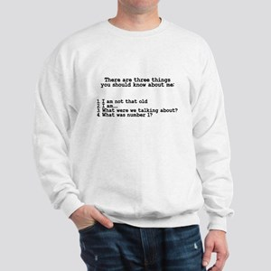 Three Things You Should Know Sweatshirt