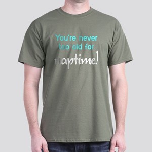 You're Never Too Old Naptime Dark T-Shirt