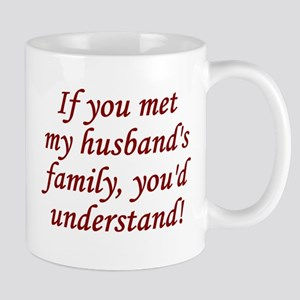 Met My Husband's Family Mug