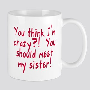Meet My Crazy Sister Mug