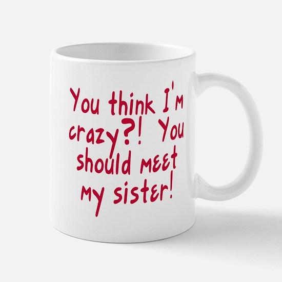 Meet My Crazy Sister Mug