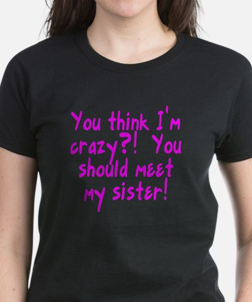 Meet My Crazy Sister Women's Dark T-Shirt