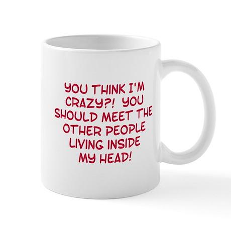 You think I'm crazy? Mug