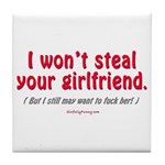 Steal Your Girl Tile Coaster