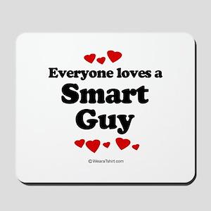 Everyone loves a Smart Guy -  Mousepad