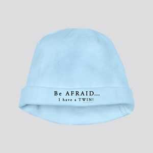 Be Afraid: I have a Twin baby hat