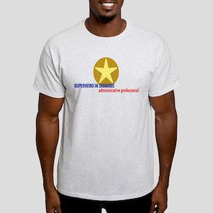 Superhero in disguise Light T-Shirt