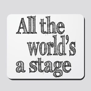 All the World's a Stage Mousepad