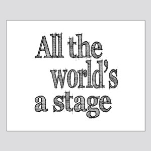 All the World's a Stage Small Poster