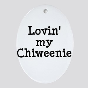 Lovin' My Chiweenie Ornament (Oval)