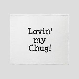 Lovin' My Chug Throw Blanket