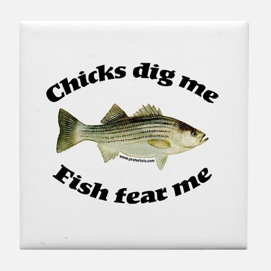 Chicks dig me, fish fear me Tile Coaster