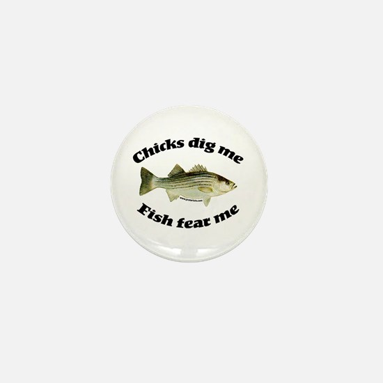 Chicks dig me, fish fear me Mini Button