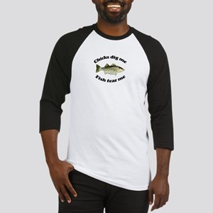 Chicks dig me, fish fear me Baseball Jersey