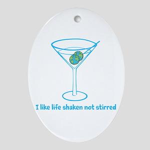 Life Shaken Not Stirred Ornament (Oval)