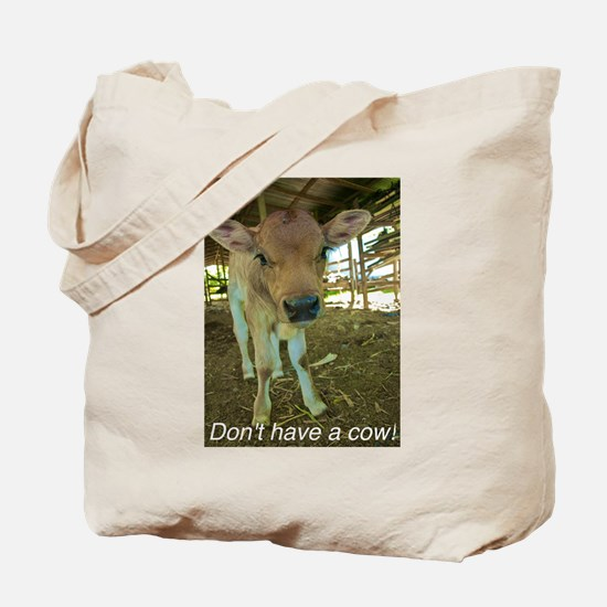 Don't have a cow! Tote Bag
