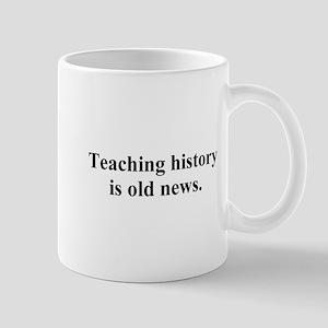 history is old news Mug