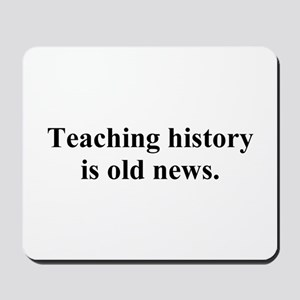history is old news Mousepad