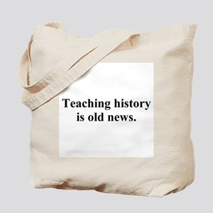 history is old news Tote Bag