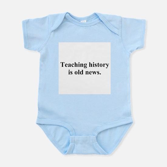 history is old news Infant Bodysuit