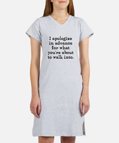 I apologize in advance... Women's Nightshirt