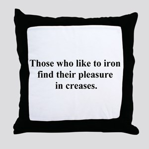 in creases Throw Pillow