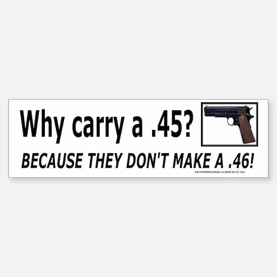 Why a .45 Bumpersticker
