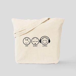 Eat Sleep Listen Tote Bag