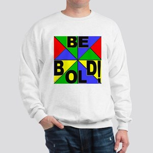 Be Bold Pop Art Sweatshirt
